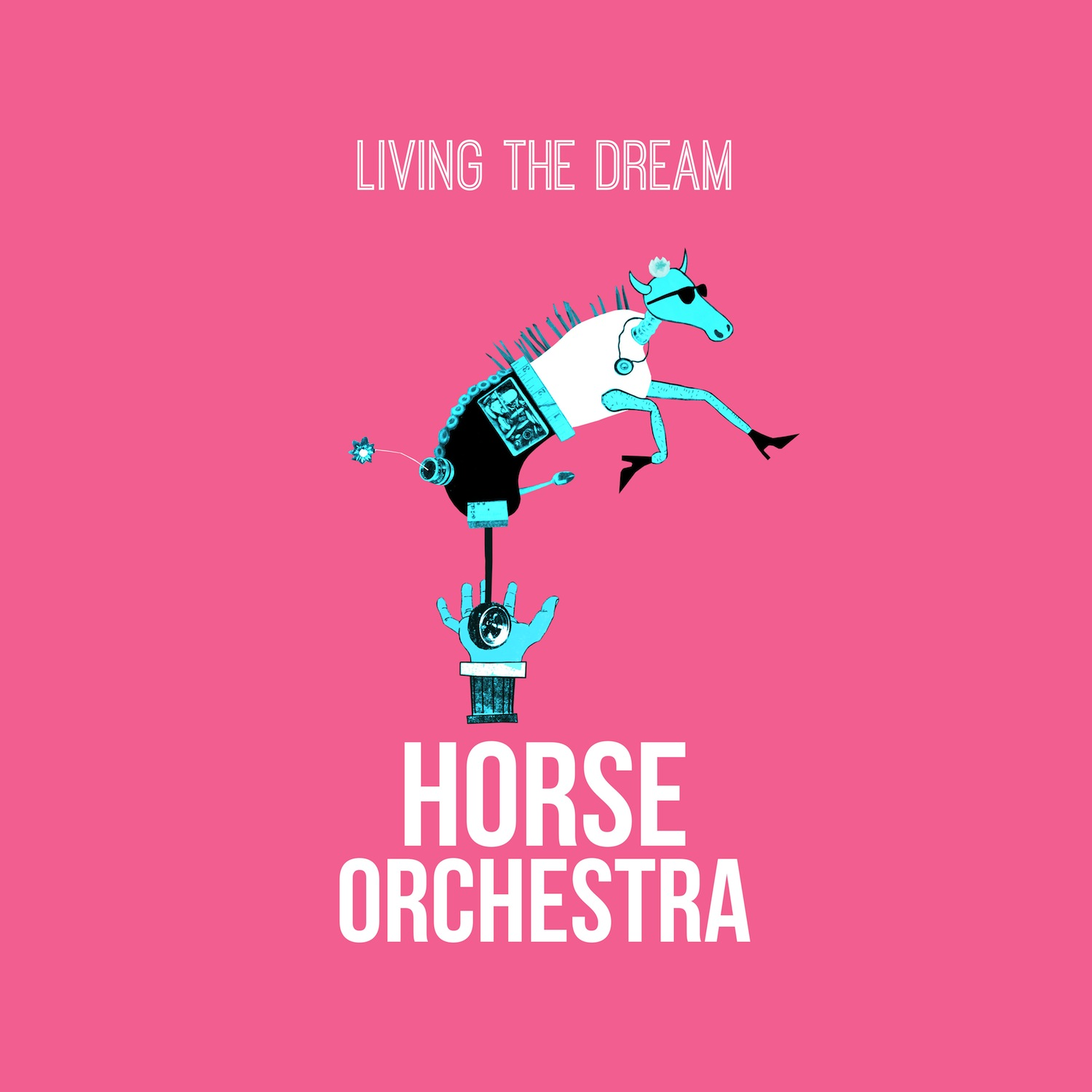 Horse Orchestra Living The Dream 1500x1500